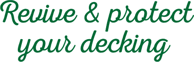 Revive and protect your decking